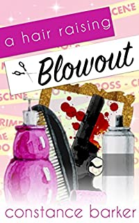 A Hair Raising Blowout by Constance Barker ebook deal