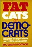 img - for Fat cats and Democrats;: The role of the big rich in the party of the common man book / textbook / text book