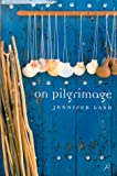 On Pilgrimage, Jennifer Lash, 1582340900