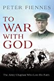 To War with God: The Army Chaplain Who Lost His