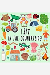I Spy - In The Countryside!: A Fun Guessing Game for 2-5 Year Olds Paperback