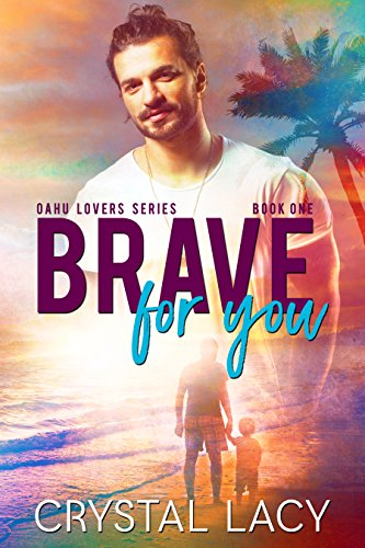 Brave for You (Oahu Lovers Book 1) by [Lacy, Crystal]