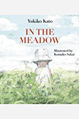 In the Meadow (Being in the World) Hardcover