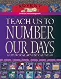 img - for Teach Us to Number Our Days: A Liturgical Advent Calendar book / textbook / text book