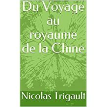 Du Voyage au royaume de la Chine  (French Edition)