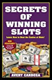 Secrets of Winning Slots, Avery Cardoza, 1580421172