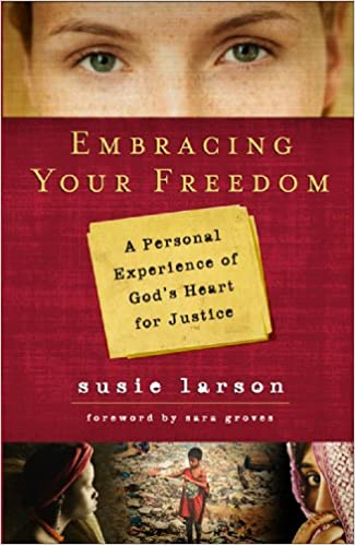 Embracing Your Freedom A Personal Experience Of Gods Heart For