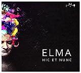 Elma: Hic Et Nunc [CD]