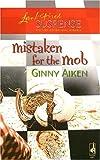 Mistaken for the Mob, Ginny Aiken, 0373873786