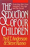 The Seduction of Our Children, Neil T. Anderson and Steve Russo, 0890818886
