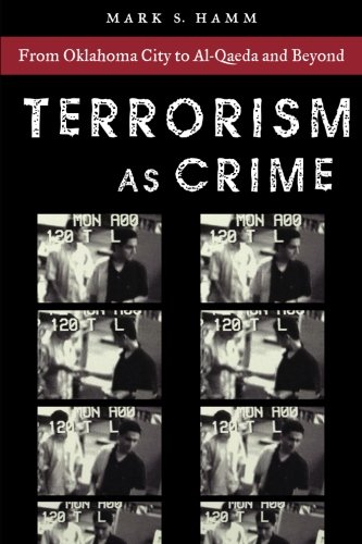 Terrorism As Crime: From Oklahoma City to Al-Qaeda and Beyond (Alternative Criminology)