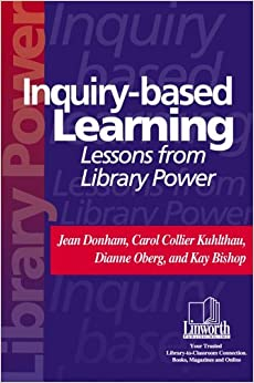 Inquiry-Based Learning: Lessons from Library Power Professional Growth Series
