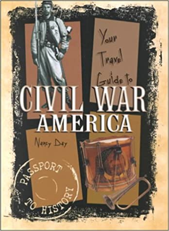 Your Travel Guide to Civil War America (Passport to History)