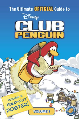 The Ultimate Official Guide to Disney Club Penguin, Vol. 1 (The Ultimate Official Guide To Club Penguin)