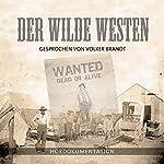 Der Wilde Westen: Hördokumentation | Raimond Forkert