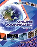 Online Journalism : Principles and Practices of News for the Web, Foust, James C., 1890871885