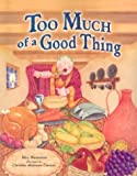 Too Much of a Good Thing, Mira Wasserman, 1580130666
