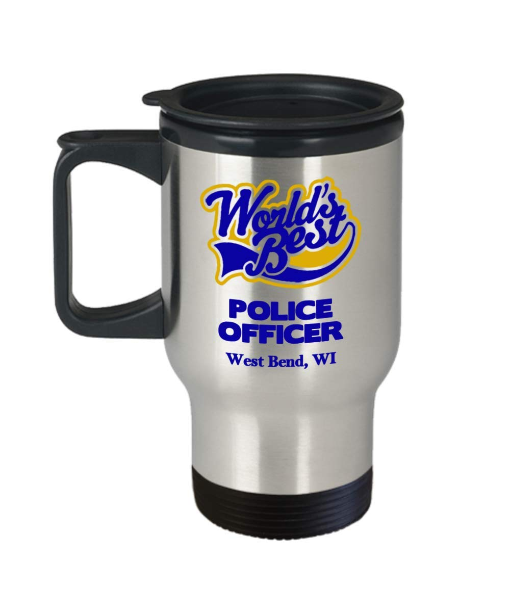 """Police Officer Travel Mug:""""Best Police Officer In West Bend, WI"""" Best Tea Thermos Cup, Graduation/Congratulation Tumbler Gift, Retiring Law Enforcement PD And Sheriff Deputy/Cops In Wisconsin"""