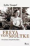 Freya von Moltke: Ein Leben - Ein Jahrhundert
