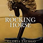 The Rocking Horse | Gloria Zachgo