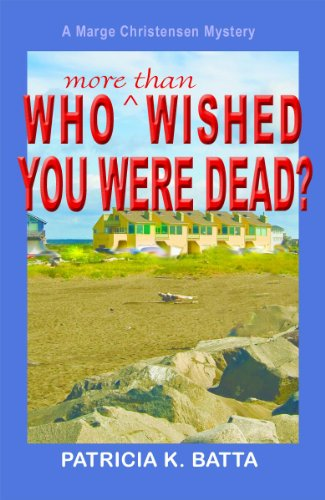 Who More Than Wished You Were Dead? (A Marge Christensen Mystery Book 3)