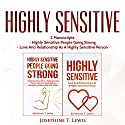 Highly Sensitive: 2 Manuscripts - Highly Sensitive People Going Strong & Love and Relationship as a Highly Sensitive Person (HSP Book 3) Audiobook by Josephine T. Lewis Narrated by Rachel Perry
