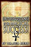 Autosuggestions For Magical Success (Master Your Destiny)