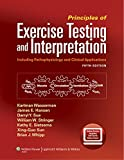Principles of Exercise Testing and Interpretation: Including Pathophysiology and Clinical Applications