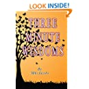 THREE MINUTE WISDOMS: Daily spiritual principles that will activate the power and wisdom of your soul