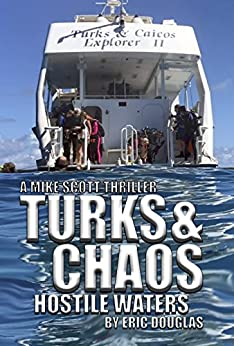 Turks and Chaos: Hostile Waters (A Mike Scott Thriller Book 9) by [Douglas, Eric]