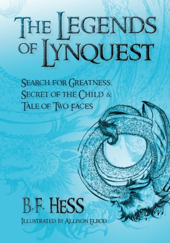 Read Online The Legends of Lynquest: Search for Greatness & Secret of the Child & Tale of Two Faces ebook