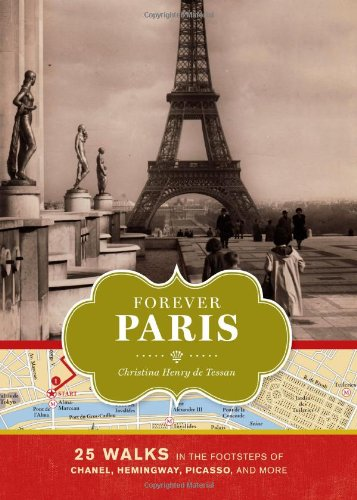 Forever Paris: 25 Walks in the Footsteps of Chanel, Hemingway, Picasso, and - Sale Chanel Uk