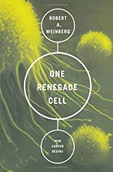 One Renegade Cell: The Quest For The Origin Of Cancer