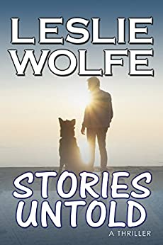 Stories Untold: A Gripping Psychological Thriller by [Wolfe, Leslie]