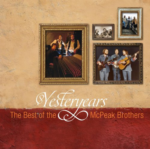 Yesteryears: The Best of the McPeak Brothers (The Best Of Yesteryear)