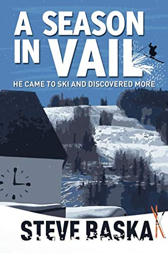 (A Season in Vail: He Came to Ski and Discovered)