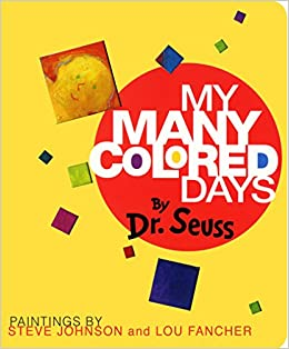 My Many Colored Days: Dr. Seuss, Steve Johnson, Lou Fancher ...