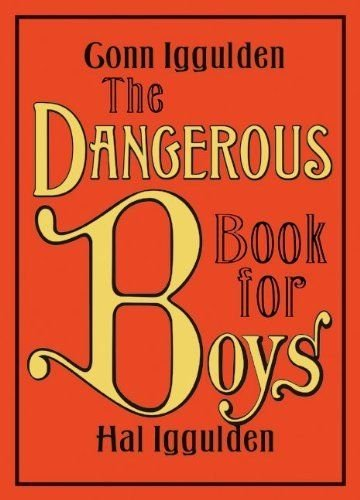 The Dangerous Book for Boys by Conn Iggulden (Hardcover) William Morrow New