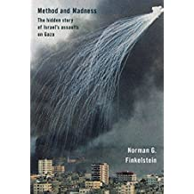 Method and Madness: The Hidden Story of Israel's Assaults on Gaza (English Edition)