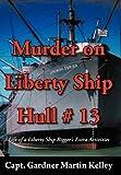 Murder on Liberty Ship Hull # 13, Gardner Martin Kelley, 1477223746