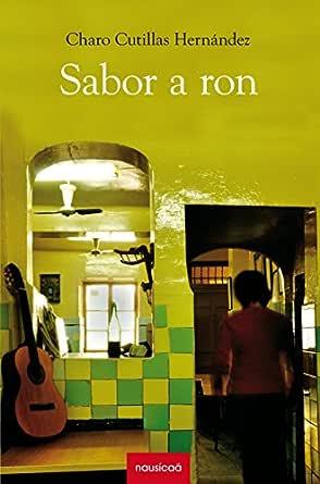 Sabor a ron eBook: Cutillas Hernandez, Charo: Amazon.es ...