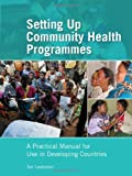 Setting up Community Health Programmes 3rd Edition
