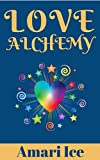 Love Alchemy: Transform the Lead of Lost Love into Relationship Gold