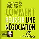 Comment réussir une négociation | Livre audio Auteur(s) : William Ury, Roger Fisher, Bruce Patton Narrateur(s) : Guila Clara Kessous