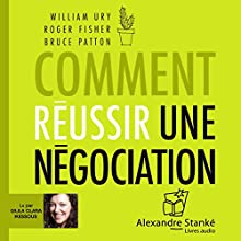 Comment réussir une négociation Audiobook by William Ury, Roger Fisher, Bruce Patton Narrated by Guila Clara Kessous