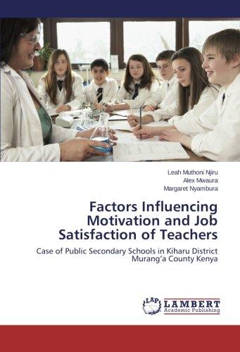 Download Factors Influencing Motivation and Job Satisfaction of Teachers: Case of Public Secondary Schools in Kiharu District Murang'a County Kenya pdf epub
