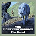 The Lightning Warrior Audiobook by Max Brand Narrated by Jeff Harding