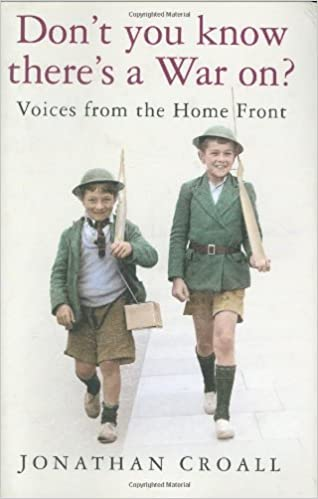 Don't You Know There's a War On?: Voices from the Home Front