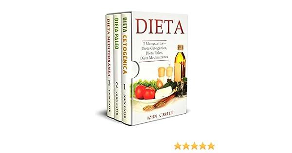 Dieta: 3 Manuscritos – Dieta Cetogénica, Dieta Paleo, Dieta ...