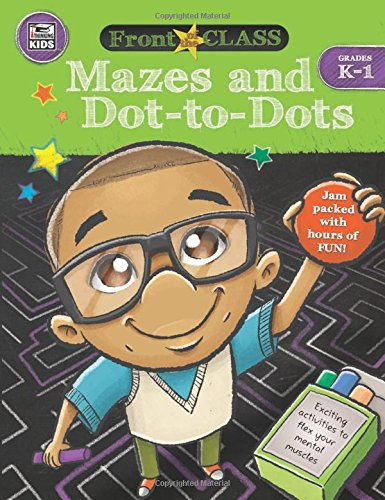 Mazes and Dot-to-Dots, Grades K - 1 (Front of the (Carson Dellosa Puzzle)